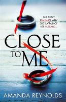 Close To Me: A stunning new psychological drama with twists that will shock you! (Paperback)