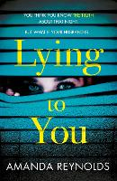 Lying To You: A gripping and tense psychological drama (Paperback)