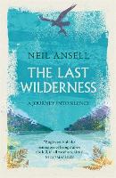 The Last Wilderness: A Journey into Silence (Hardback)