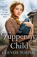 The Tuppenny Child: An emotional saga of love and loss (Paperback)