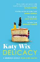 Delicacy: A memoir about cake and death (Paperback)