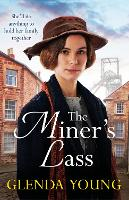 The Miner's Lass: A compelling saga of love, sacrifice and powerful family bonds (Hardback)