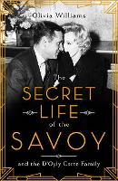 The Secret Life of the Savoy