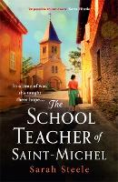 The Schoolteacher of Saint-Michel: a heartrending wartime story of one woman's courage, resistance, sacrifice and love (Paperback)