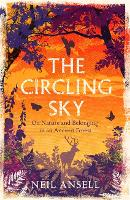 The Circling Sky: On Nature and Belonging in an Ancient Forest (Paperback)