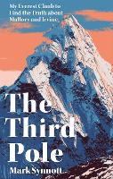 The Third Pole: My Everest climb to find the truth about Mallory and Irvine (Hardback)