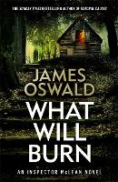 What Will Burn - The Inspector McLean Series (Hardback)