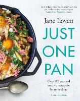 Just One Pan: Over 100 easy and creative recipes for home cooking (Hardback)