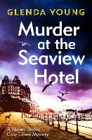 Murder at the Seaview Hotel: A murderer comes to Scarborough in this charming cosy crime mystery (Paperback)