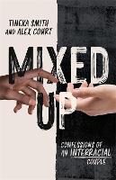 Mixed Up: Confessions of an Interracial Couple (Paperback)