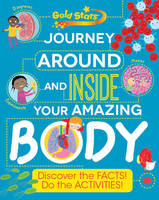 Gold Stars Journey Around and Inside Your Amazing Body: Discover the Facts! Do the Activities! (Paperback)