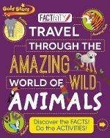 Gold Stars Factivity Travel through the Amazing World of Wild Animals