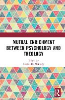 Mutual Enrichment between Psychology and Theology (Hardback)