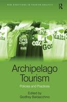 Archipelago Tourism: Policies and Practices - New Directions in Tourism Analysis (Hardback)