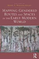 Mapping Gendered Routes and Spaces in the Early Modern World (Hardback)