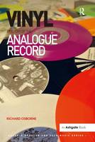 Vinyl: A History of the Analogue Record - Ashgate Popular and Folk Music Series (Paperback)