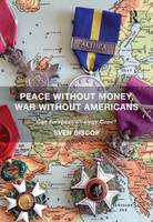 Peace Without Money, War Without Americans: Can European Strategy Cope? (Hardback)