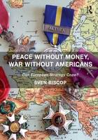 Peace Without Money, War Without Americans: Can European Strategy Cope? (Paperback)