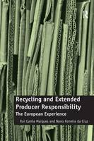 Recycling and Extended Producer Responsibility: The European Experience (Hardback)
