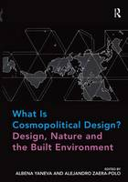 What Is Cosmopolitical Design? Design, Nature and the Built Environment (Hardback)