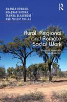 Rural, Regional and Remote Social Work: Practice Research from Australia (Hardback)