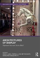 Architectures of Display: Department Stores and Modern Retail - Routledge Research in Interior Design (Hardback)