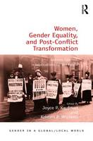 Women, Gender Equality, and Post-Conflict Transformation: Lessons Learned, Implications for the Future - Gender in a Global/Local World (Hardback)