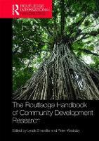The Routledge Handbook of Community Development Research - Routledge International Handbooks (Hardback)