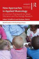 New Approaches in Applied Musicology: A Common Framework for Music Education and Psychology Research - SEMPRE Studies in The Psychology of Music (Hardback)