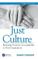 Just Culture: Restoring Trust and Accountability in Your Organization, Third Edition (Paperback)