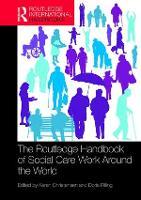The Routledge Handbook of Social Care Work Around the World (Hardback)