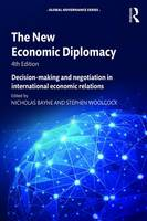 The New Economic Diplomacy: Decision-Making and Negotiation in International Economic Relations - Global Governance (Paperback)