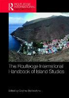 The Routledge International Handbook of Island Studies: A World of Islands (Hardback)