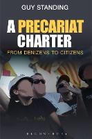 A Precariat Charter: From Denizens to Citizens (Hardback)