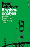 Rhythmanalysis: Space, Time and Everyday Life - Bloomsbury Revelations (Paperback)