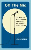 Off the Mic: The World's Best Stand-Up Comedians Get Serious About Comedy - Performance Books (Paperback)