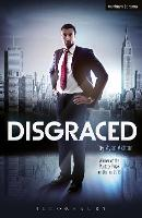 Disgraced - Modern Plays (Paperback)