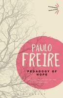 Pedagogy of Hope: Reliving Pedagogy of the Oppressed - Bloomsbury Revelations (Paperback)