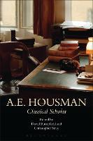 A.E. Housman: Classical Scholar (Paperback)