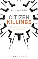 Citizen Killings: Liberalism, State Policy and Moral Risk (Hardback)