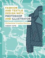 Fashion and Textile Design with Photoshop and Illustrator: Professional Creative Practice - Required Reading Range (Paperback)