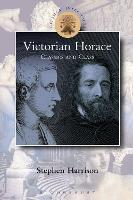 Victorian Horace: Classics and Class - Classical Inter/Faces (Hardback)