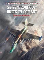 Su-25 'Frogfoot' Units In Combat - Combat Aircraft (Paperback)