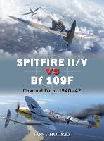 Spitfire II/V vs Bf 109F: Channel Front 1940-42 - Duel (Paperback)