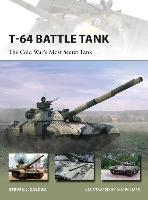 T-64 Battle Tank: The Cold War's Most Secret Tank - New Vanguard 223 (Paperback)