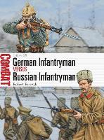 German Infantryman vs Russian Infantryman: 1914-15 - Combat (Paperback)