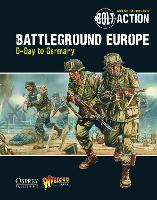 Bolt Action: Battleground Europe: D-Day to Germany - Bolt Action (Paperback)
