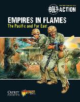 Bolt Action: Empires in Flames: The Pacific and the Far East - Bolt Action (Paperback)