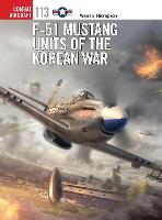 F-51 Mustang Units of the Korean War - Combat Aircraft 113 (Paperback)