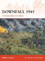 Downfall 1945: The Fall of Hitler's Third Reich - Campaign 293 (Paperback)